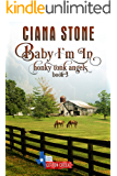 Baby I'm In: a Cotton Creek feel good, small town romance (Honky Tonk Angels Book 3)