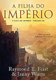 A filha do império (A Saga do Império Livro 1)