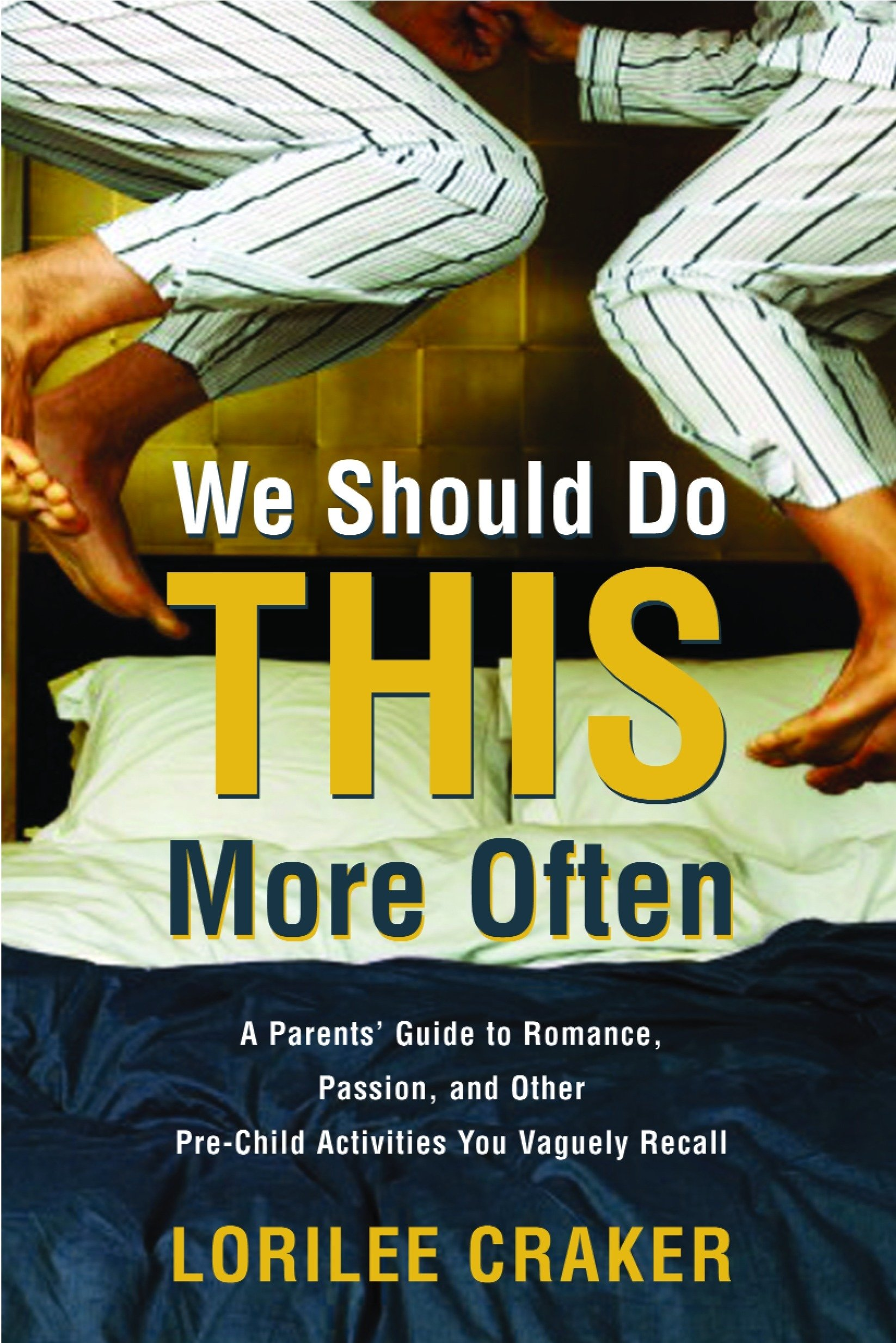 We Should Do This More Often A Parents' Guide to Romance, Passion ...