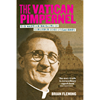 The Vatican Pimpernel: The Wartime Exploits of Monsignor Hugh O'Flaherty