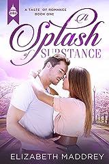 A Splash of Substance: Contemporary Christian Romance (Taste of Romance Book 1) Kindle Edition