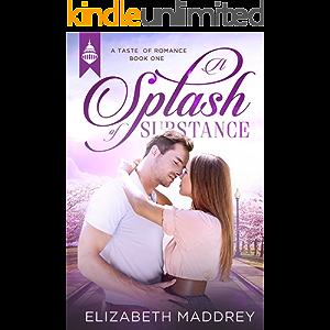 A Splash of Substance: Contemporary Christian Romance (Taste of Romance Book 1)