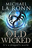 Old Wicked (The Last Dragon Lord Book 3)
