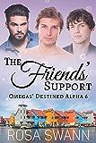 The Friends' Support (Omegas' Destined Alpha 6): MMM Alpha/Omega Mpreg Romance