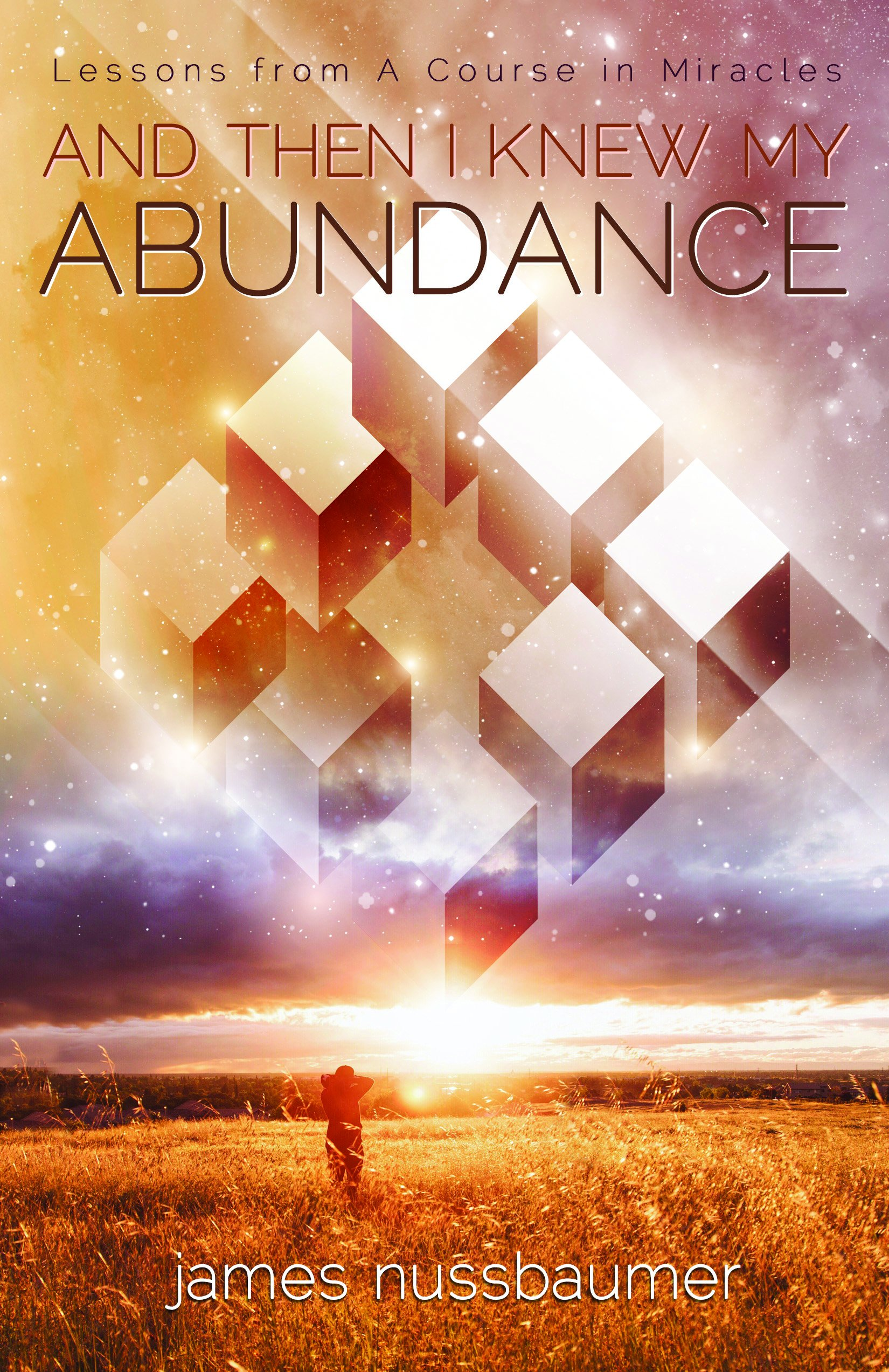 Download And Then I Knew My Abundance: Lessons From A Course In Miracles ebook