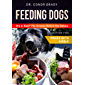 Feeding Dogs. Dry or Raw? The Science Behind the Debate: Section Two: Issues With Kibble