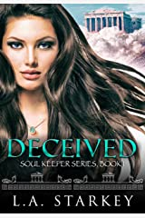 Deceived: (A greek mythology tale about soul mates in a paranormal love triangle) (Soul Keeper Series Book 1) Kindle Edition