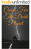 Quest For The Dark Planet