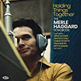 Holding Things Together ~ The Merle Haggard Songbook