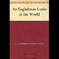 An Englishman Looks at the World (免费公版书) (English Edition)