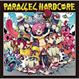 PARALLEL HARDCORE