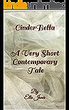 CinderBella: A Very Short Contemporary Tale