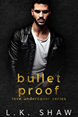 Bullet Proof (Love Undercover Book 4) Kindle Edition