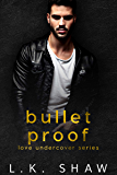 Bullet Proof (Love Undercover Book 4)