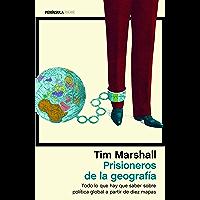 Prisioneros de la geografía: Todo lo que hay que saber sobre política global a partir de diez mapas (Spanish Edition)