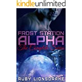 Frost Station Alpha: The Complete Series: (A Science Fiction Romance Adventure)