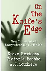 On the Knife's Edge - Three Novels to Keep You on the Edge of Your Seat: Under Dark Skies, Bluff City Butcher, Who By Water Kindle Edition