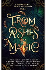 From Ashes to Magic (A Supernatural Beings Anthology Book 1) Kindle Edition