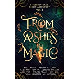 From Ashes to Magic (A Supernatural Beings Anthology Book 1)