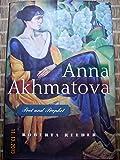 Anna Akhmatova: Poet and Prophet