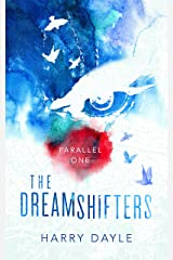 The Dreamshifters: Parallel One Kindle Edition