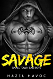 Savage (Small Town Bad Boys Book 1)