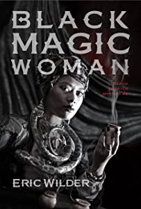 Black Magic Woman: Fun romantic historical forbidden and humorous New Orleans paranormal mystery time-travel urban fantasy (French Quarter Mystery Book 4): Forbidden New Orleans