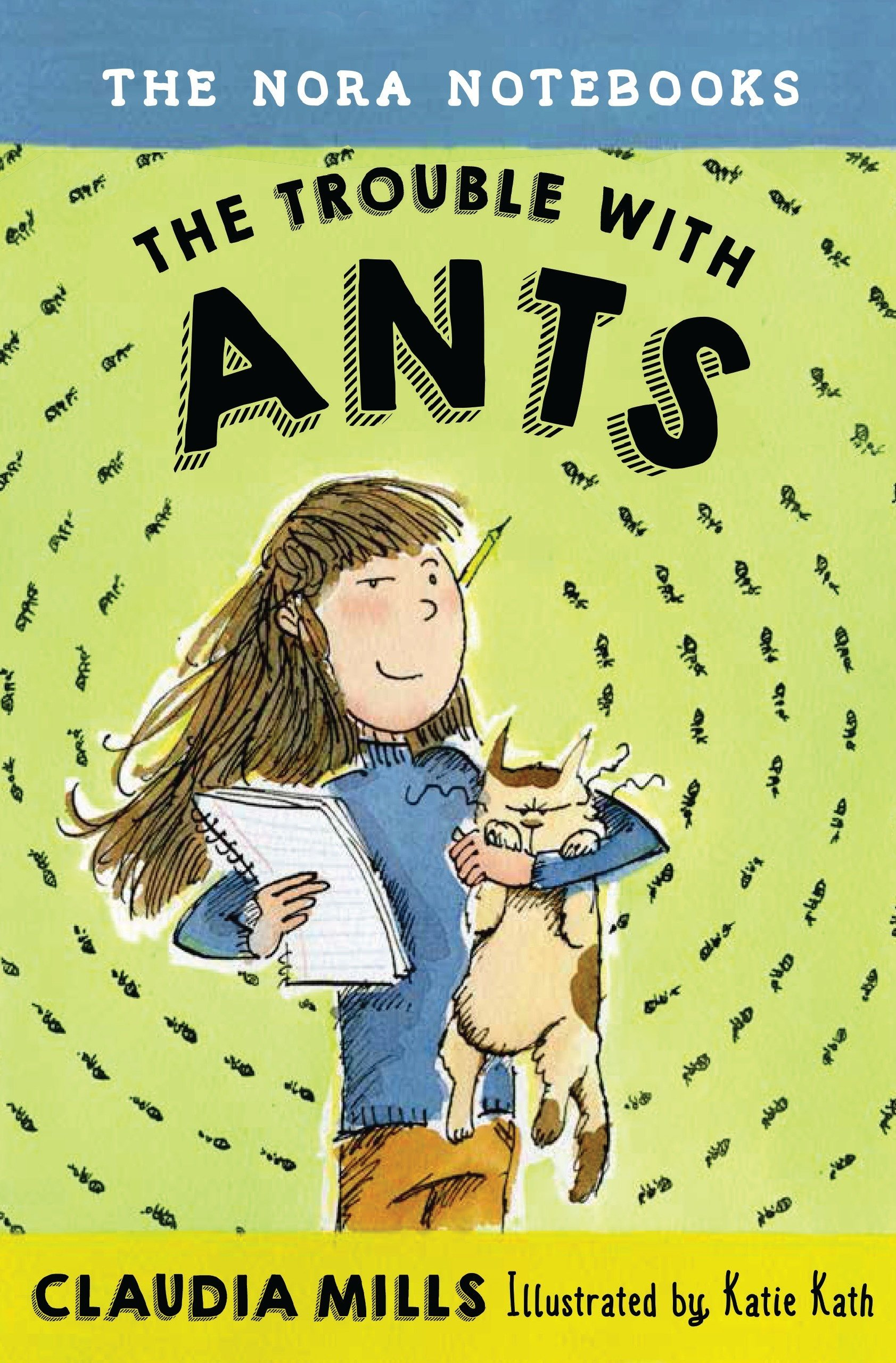 The Nora Notebooks, Book 1: The Trouble with Ants PDF