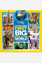 Little Kids First Big Book of the World (First Big Book) (National Geographic Little Kids First Big Books) Hardcover