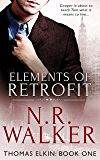 Elements of Retrofit: (A Gay Erotic Romance) (Thomas Elkin Book 1) (English Edition)