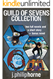 Guild of Sevens Collection: Two Novels and a Short Story + a bonus stand-alone novel