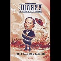 Juárez. La rebelión interminable