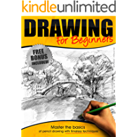 Drawing:: Drawing for Beginners - Master the Basics of Pencil Drawing With Timeless Techniques In 7 days (How To Draw…
