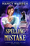 A Spelling Mistake: A Paranormal Women's Fiction Cozy Mystery (Vampire Book Club 3)