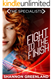 Fight To The Finish: A Teen Spy Thriller (The Specialists Book 5)