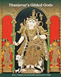 Thanjavur's Gilded Gods: South Indian Paintings in the Kuldip Singh Collection