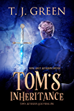Tom's Inheritance: Young Adult Arthurian Fantasy (Tom's Arthurian Legacy Book 1)