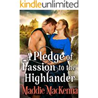 A Pledge of Passion to the Highlander: A Steamy Scottish Historical Romance Novel