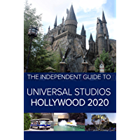 The Independent Guide to Universal Studios Hollywood 2020: A travel guide to California's popular theme park