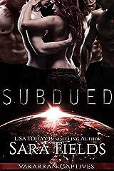 Subdued: A Dark Sci-Fi Reverse Harem Romance (Vakarran Captives Book 4) Kindle Edition