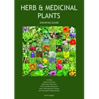 Herb and Medicinal Plants Growing Guide, 3rd Edition: Plant a Herb Garden!