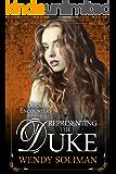Representing the Duke (Ducal Encounters Series 2 Book 3)