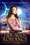 Her Alien Romance: Otherworldly Mates (An Iceilus Reverse Harem Collection)