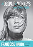 The Despair of Monkeys and Other Trifles: A Memoir by Françoise Hardy