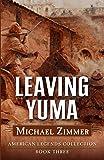 Leaving Yuma: A Western Story (Five Star Western Series)