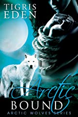 Arctic Bound (Arctic Wolves Book 1) Kindle Edition