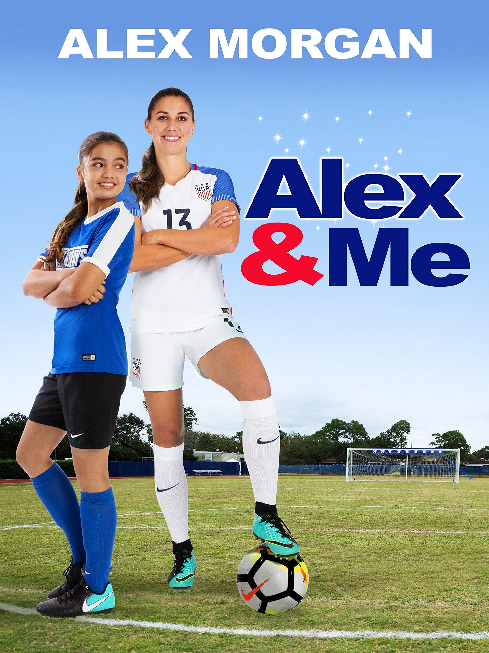 Amazon.com: Alex & Me: Alex Morgan, Siena Agudong, Eric Champnella ...