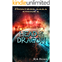 """Ep.#6 - """"Head of the Dragon (The Frontiers Saga)"""