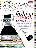 Fashion Design Lookbook: More than 50 creative tips and techniques for the fashion-forward artist (Walter Foster Studio)