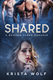 Shared - A Reverse Harem Romance (English Edition)